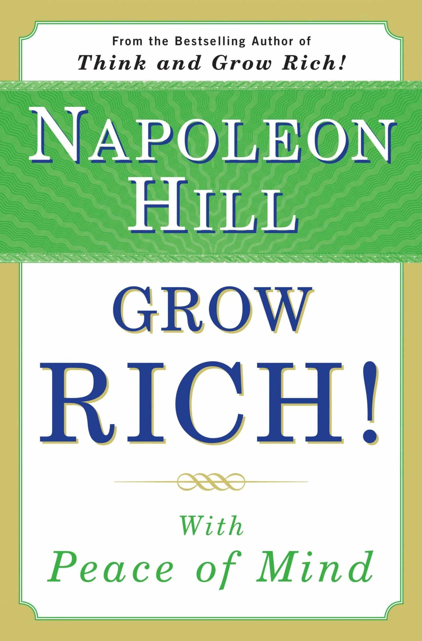 Le Livre Grow Rich! With Peace of Mind de Napoleon Hill