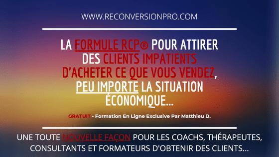 La Formule RCP® Pour Attirer Des Clients Impatients d'Acheter Ce Que Vous Vendez Peu Importe La Situation Économique