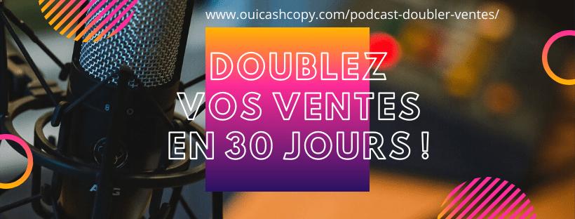 Le podcast Oui Cash Copy pour Doubler Vos Ventes !